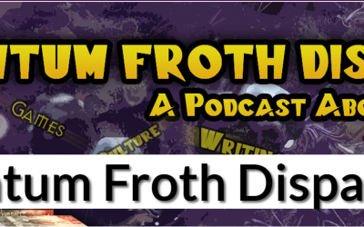 Quantum Froth Dispatches